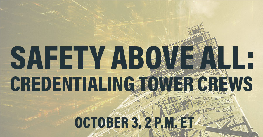 Safety Above All: Credentialing Tower Crews Webcast